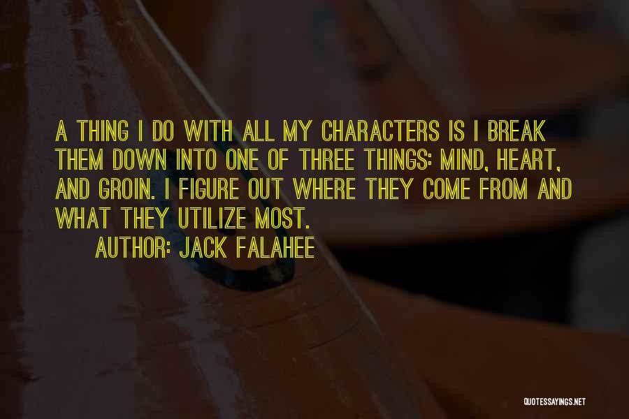 I Break Down Quotes By Jack Falahee