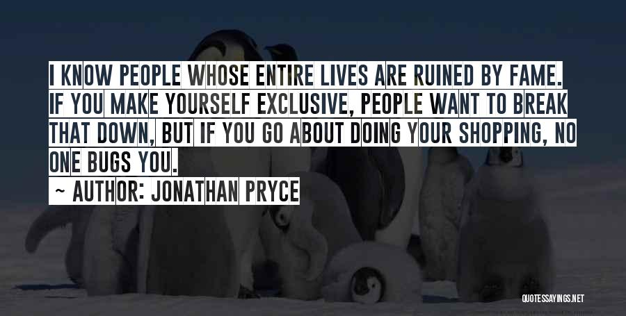 I Break Down Quotes By Jonathan Pryce