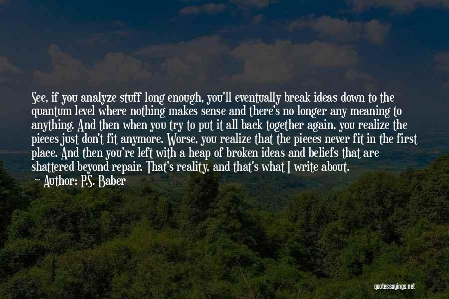 I Break Down Quotes By P.S. Baber