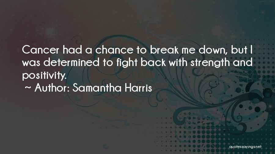 I Break Down Quotes By Samantha Harris