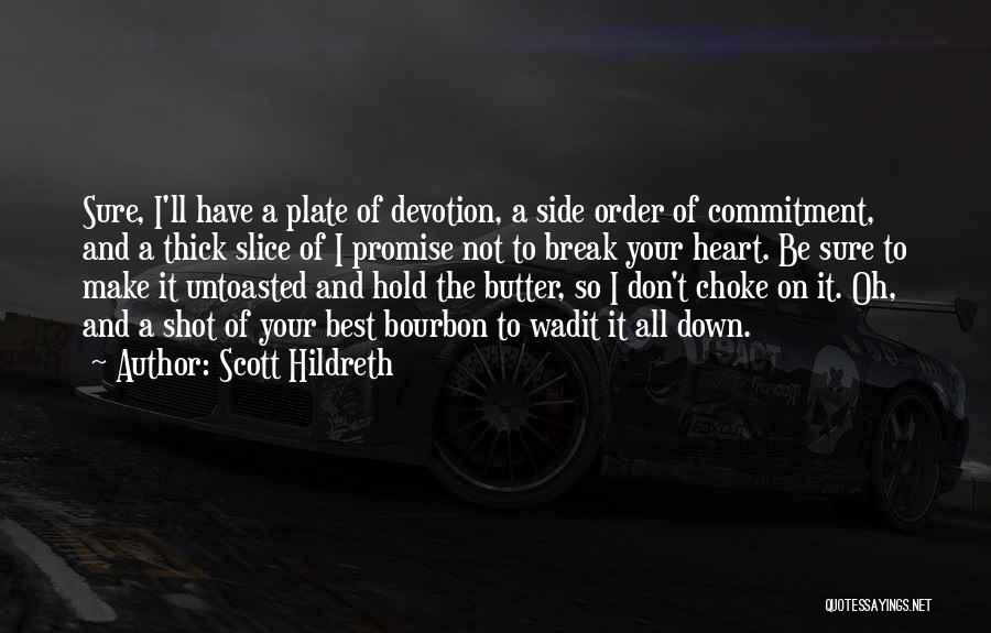 I Break Down Quotes By Scott Hildreth