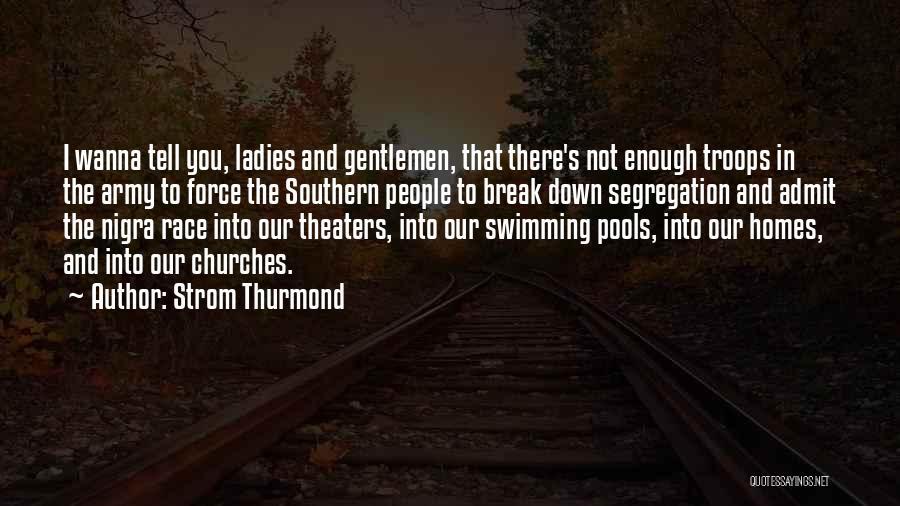 I Break Down Quotes By Strom Thurmond