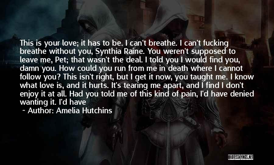 I Breathe Your Love Quotes By Amelia Hutchins