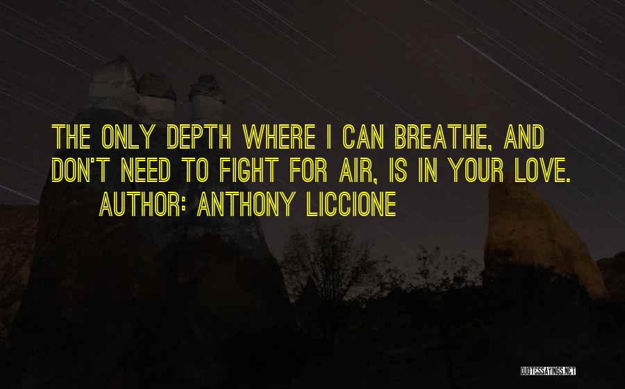 I Breathe Your Love Quotes By Anthony Liccione