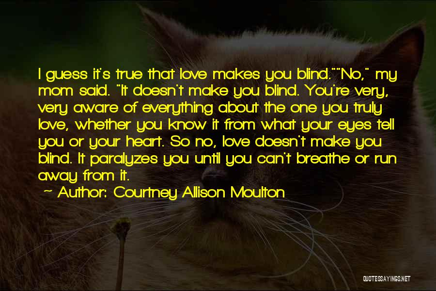 I Breathe Your Love Quotes By Courtney Allison Moulton