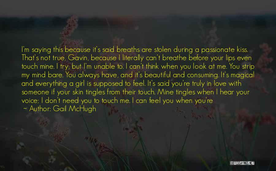 I Breathe Your Love Quotes By Gail McHugh