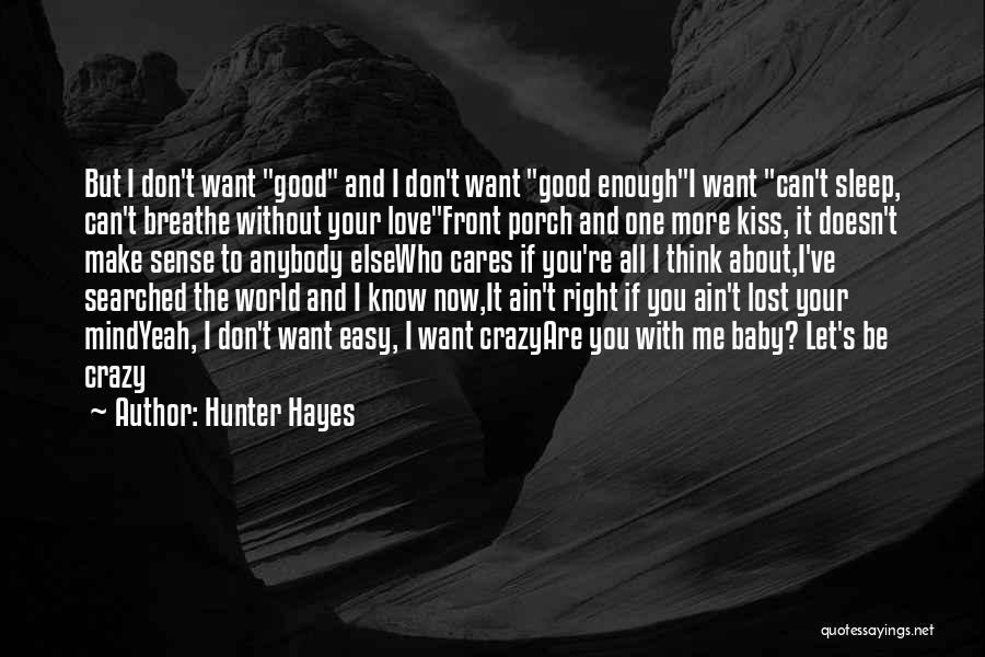 I Breathe Your Love Quotes By Hunter Hayes