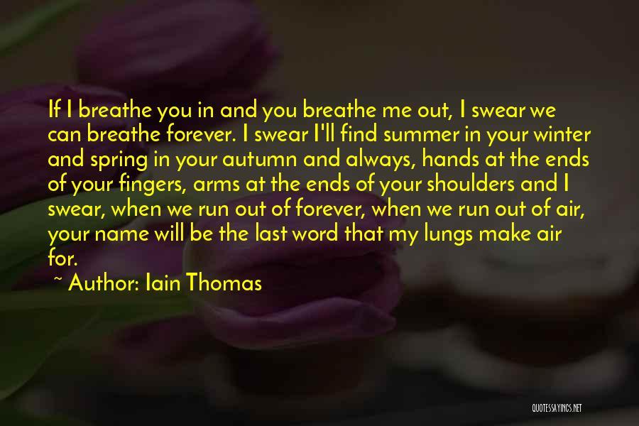 I Breathe Your Love Quotes By Iain Thomas