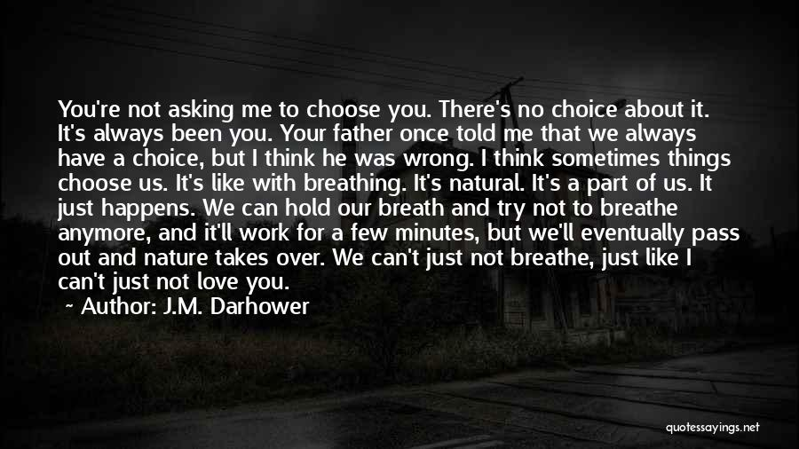 I Breathe Your Love Quotes By J.M. Darhower