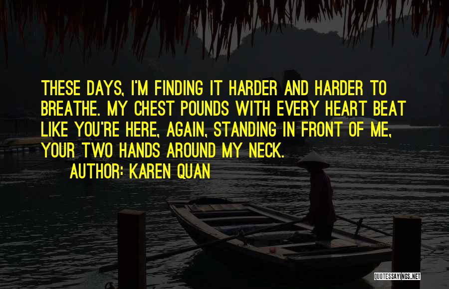 I Breathe Your Love Quotes By Karen Quan