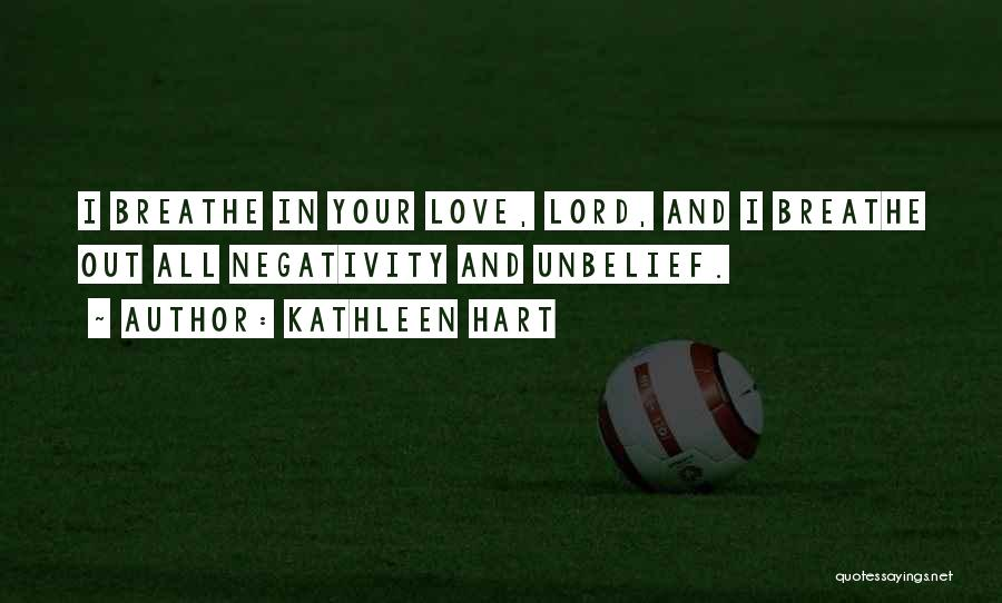 I Breathe Your Love Quotes By Kathleen Hart
