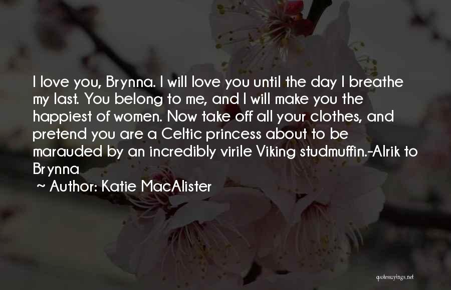 I Breathe Your Love Quotes By Katie MacAlister