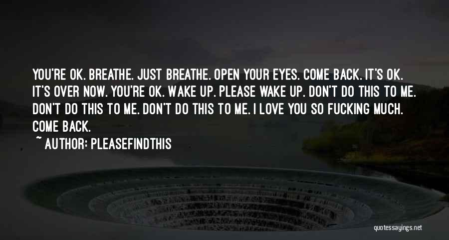 I Breathe Your Love Quotes By Pleasefindthis