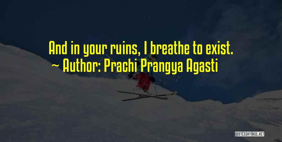 I Breathe Your Love Quotes By Prachi Prangya Agasti