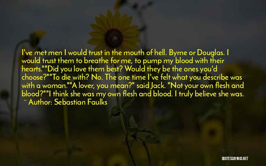 I Breathe Your Love Quotes By Sebastian Faulks