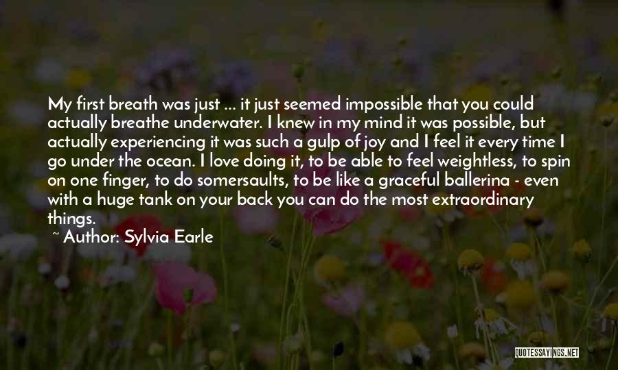 I Breathe Your Love Quotes By Sylvia Earle