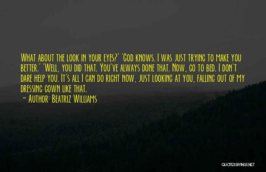 I Can Always Do Better Quotes By Beatriz Williams