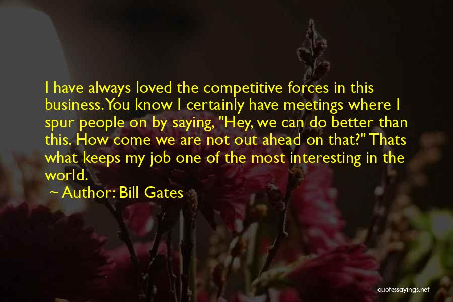 I Can Always Do Better Quotes By Bill Gates