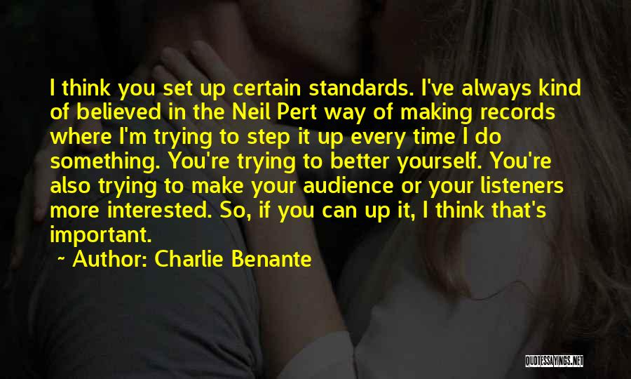 I Can Always Do Better Quotes By Charlie Benante