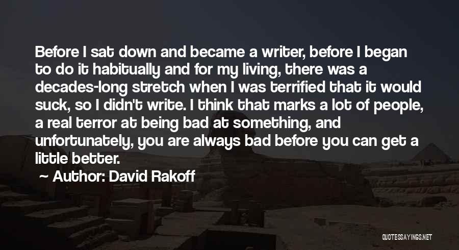 I Can Always Do Better Quotes By David Rakoff