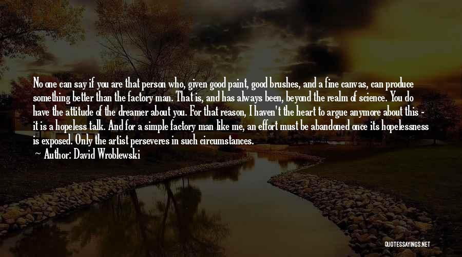 I Can Always Do Better Quotes By David Wroblewski