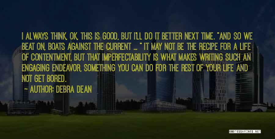 I Can Always Do Better Quotes By Debra Dean