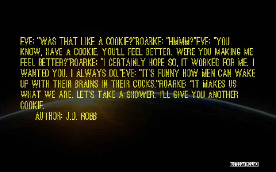 I Can Always Do Better Quotes By J.D. Robb