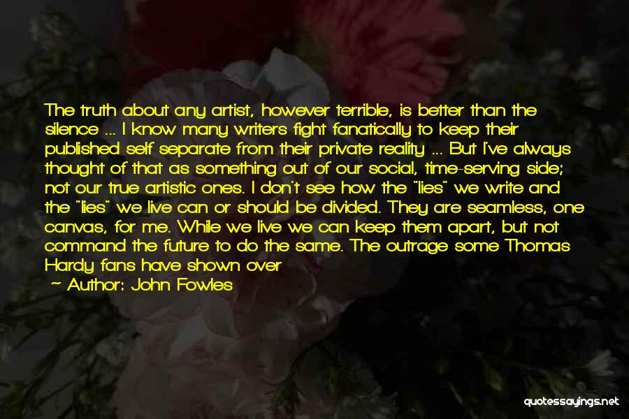 I Can Always Do Better Quotes By John Fowles