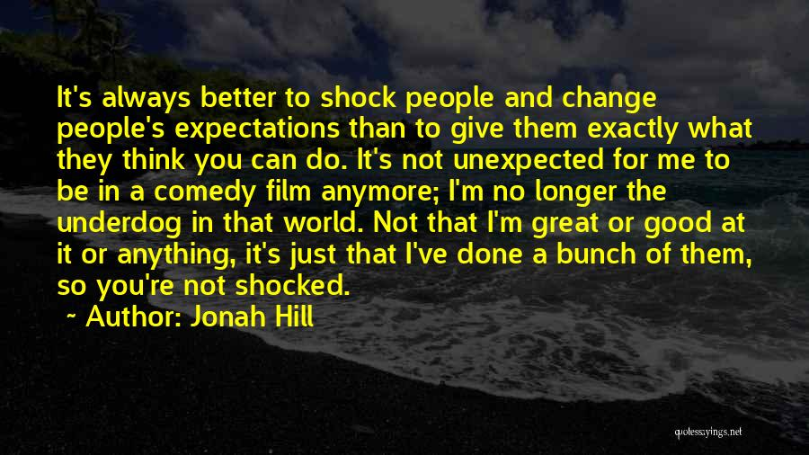 I Can Always Do Better Quotes By Jonah Hill