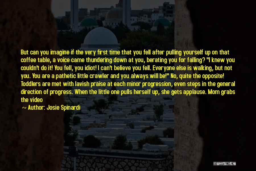I Can Always Do Better Quotes By Josie Spinardi