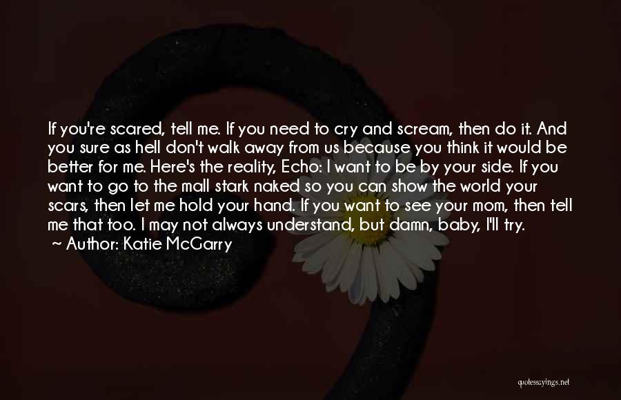 I Can Always Do Better Quotes By Katie McGarry