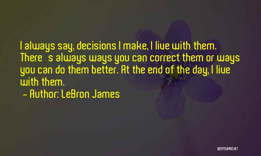 I Can Always Do Better Quotes By LeBron James