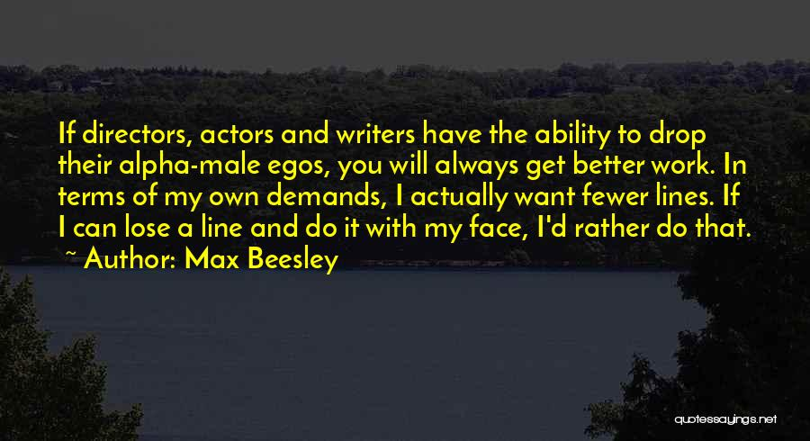 I Can Always Do Better Quotes By Max Beesley
