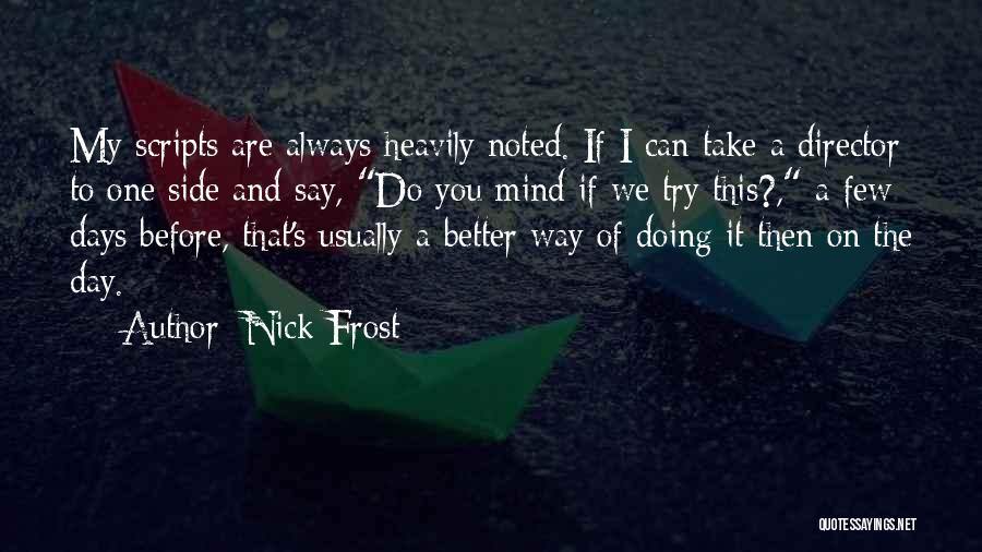 I Can Always Do Better Quotes By Nick Frost