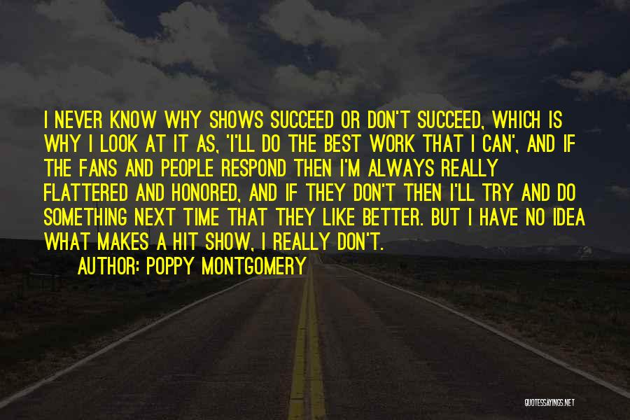 I Can Always Do Better Quotes By Poppy Montgomery