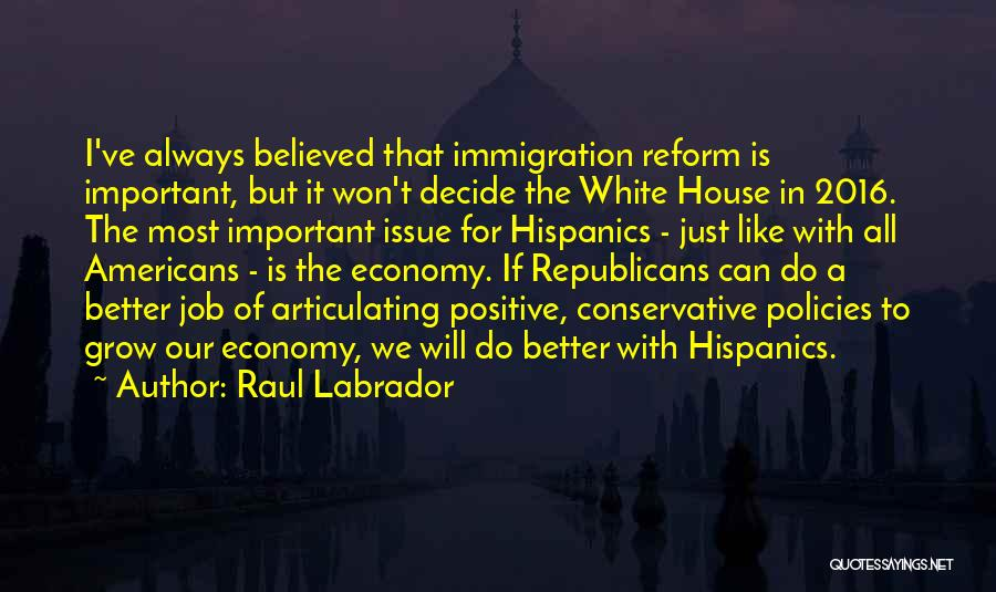 I Can Always Do Better Quotes By Raul Labrador