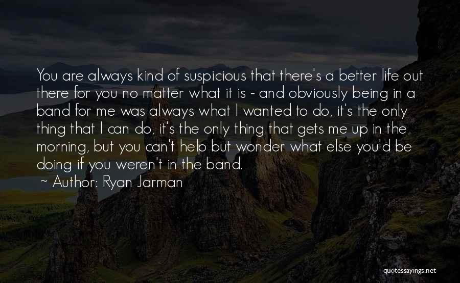 I Can Always Do Better Quotes By Ryan Jarman