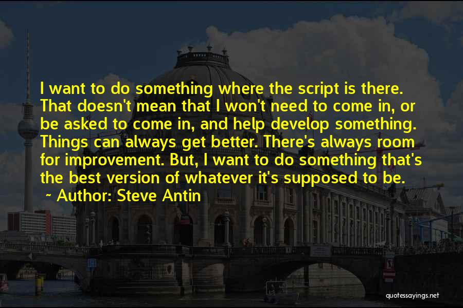 I Can Always Do Better Quotes By Steve Antin