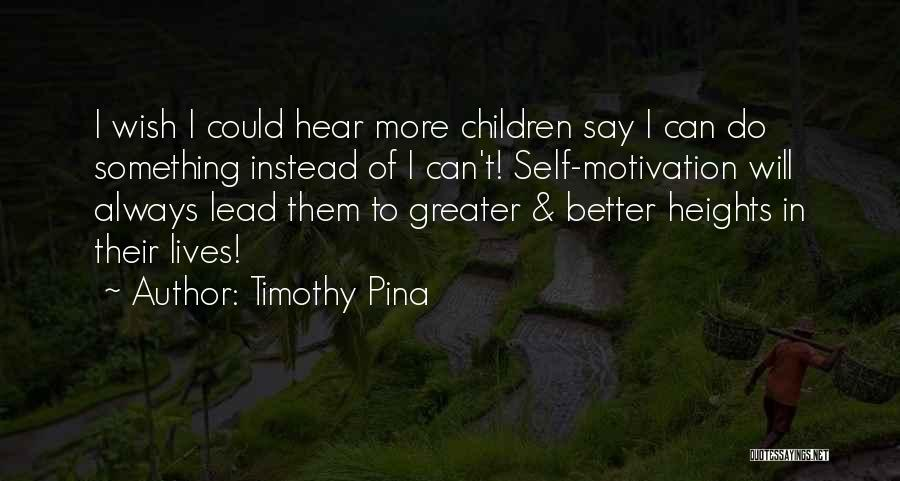 I Can Always Do Better Quotes By Timothy Pina