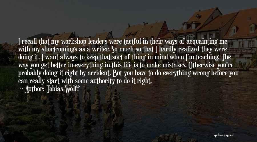 I Can Always Do Better Quotes By Tobias Wolff