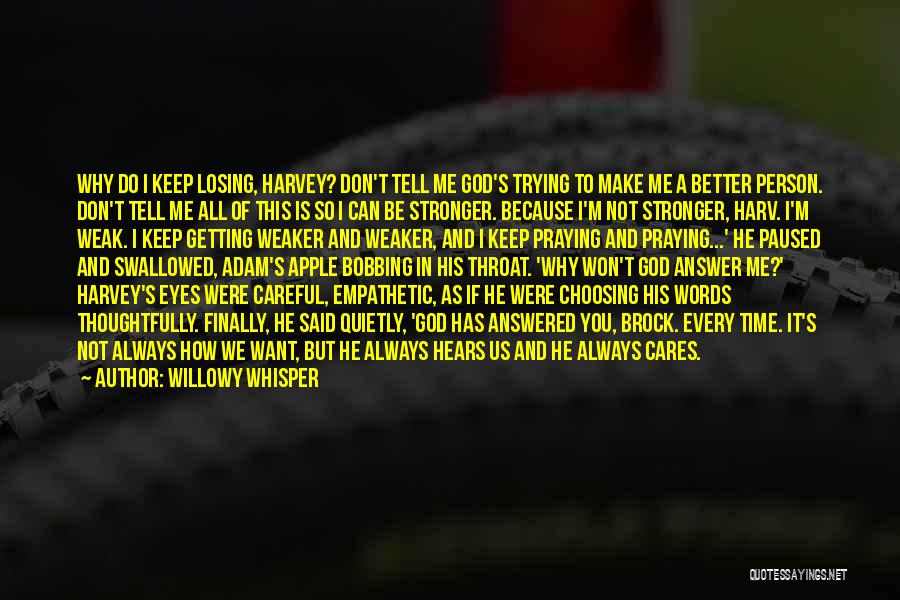 I Can Always Do Better Quotes By Willowy Whisper