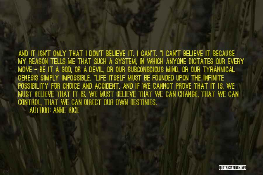 I Can Change My Life Quotes By Anne Rice