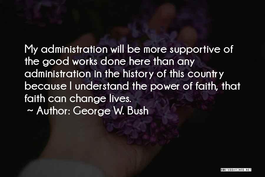 I Can Change My Life Quotes By George W. Bush