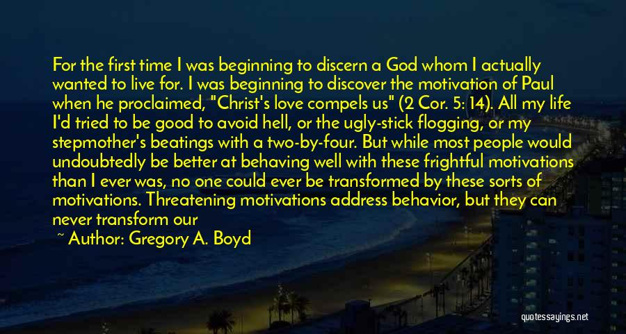 I Can Change My Life Quotes By Gregory A. Boyd