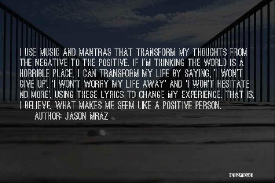 I Can Change My Life Quotes By Jason Mraz