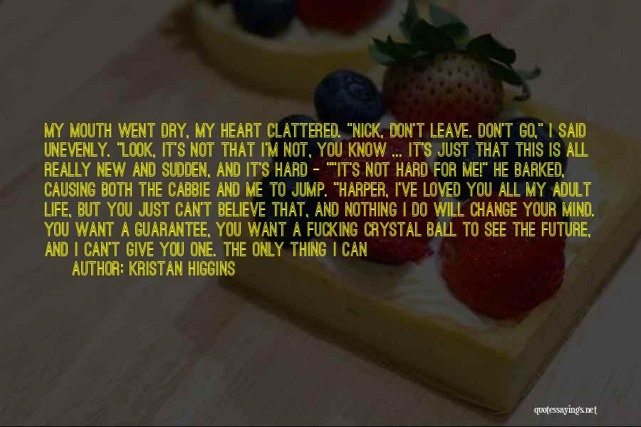 I Can Change My Life Quotes By Kristan Higgins