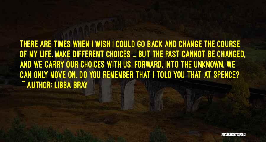 I Can Change My Life Quotes By Libba Bray