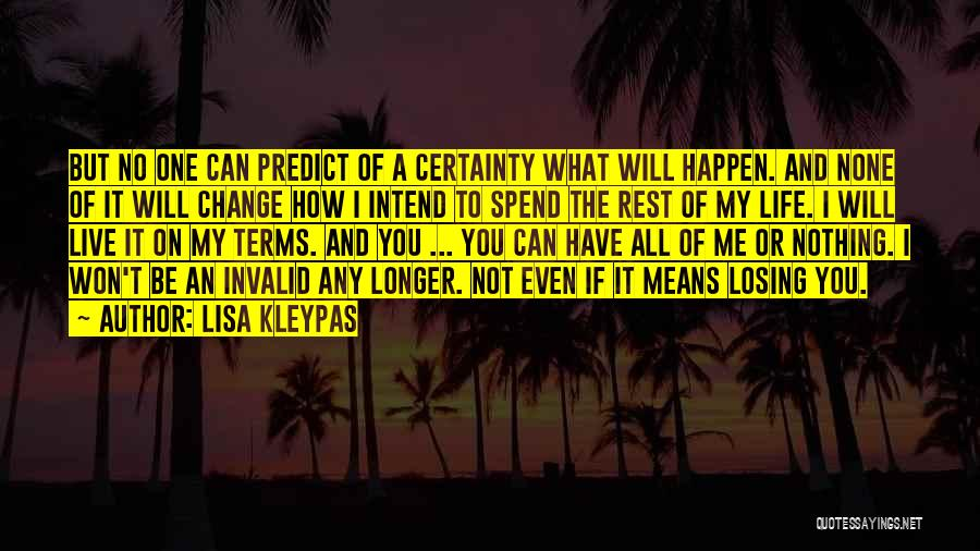 I Can Change My Life Quotes By Lisa Kleypas
