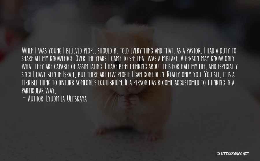 I Can Change My Life Quotes By Lyudmila Ulitskaya