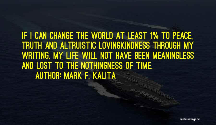 I Can Change My Life Quotes By Mark F. Kalita